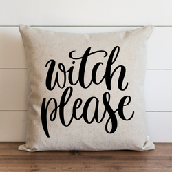 Witch Please Pillow Cover.