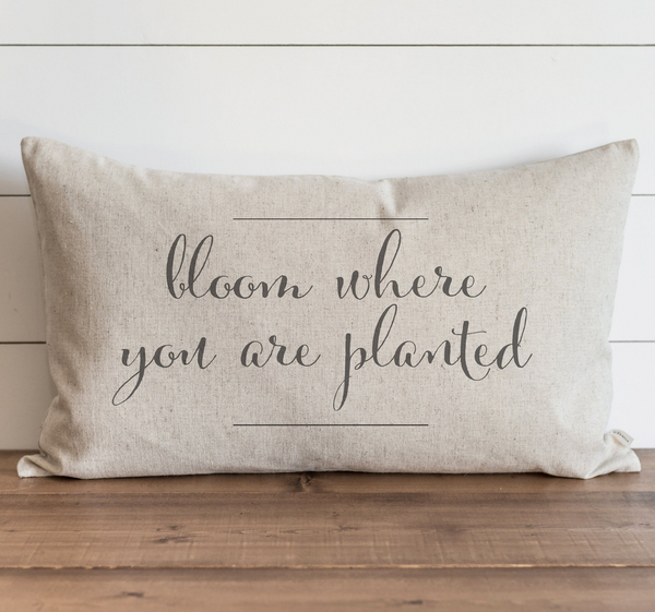 Bloom Where You Are Planted Pillow Cover. - Porter Lane Home