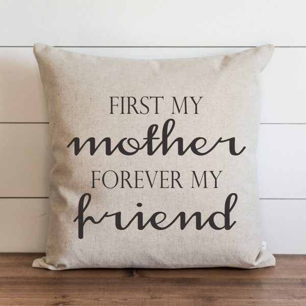First My Mother Forever My Friend Pillow Cover. - Porter Lane Home