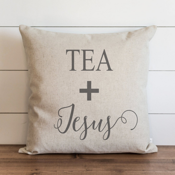 Tea + Jesus Pillow Cover.