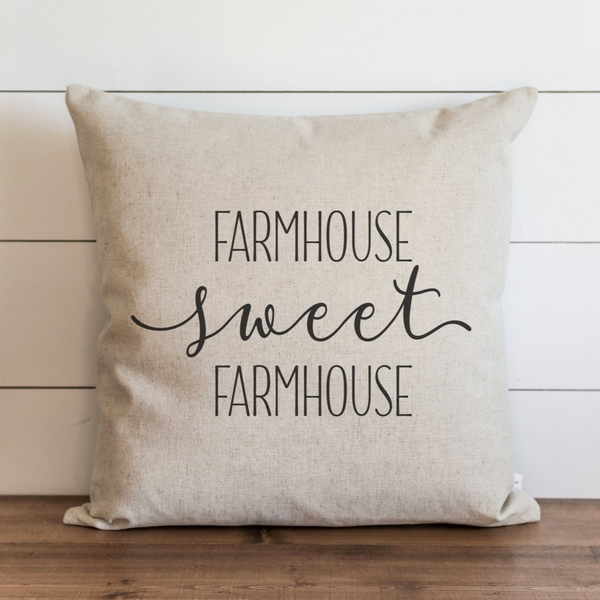 Farmhouse Sweet Farmhouse Pillow Cover. - Porter Lane Home