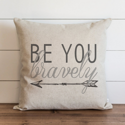 Be You Bravely Pillow Cover. - Porter Lane Home