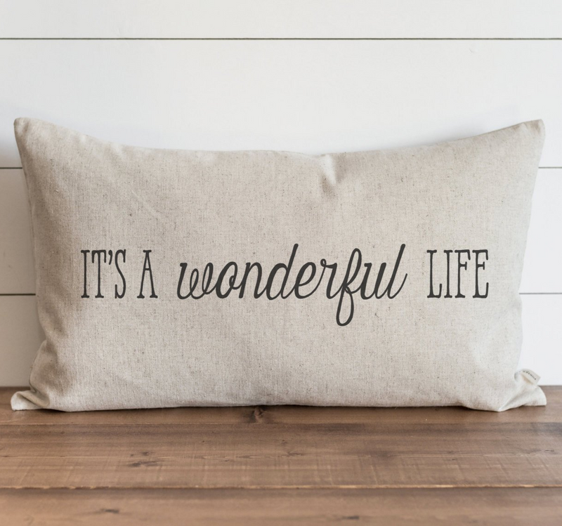 It's a Wonderful Life Pillow Cover. - Porter Lane Home