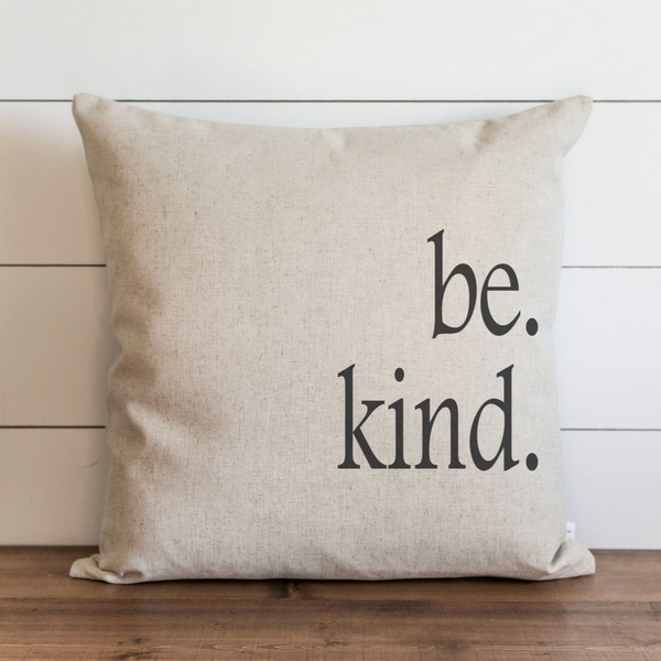 Be Kind Pillow Cover. - Porter Lane Home