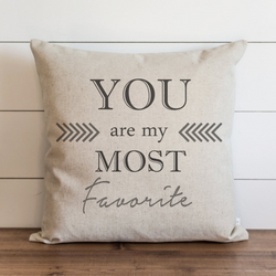 You Are My Most Favorite Pillow Cover.