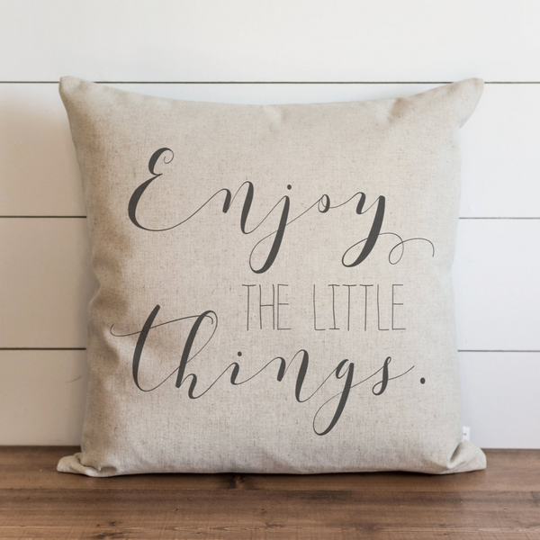 Enjoy The Little Things Pillow Cover. - Porter Lane Home