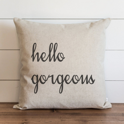 Hello Gorgeous Pillow Cover. - Porter Lane Home