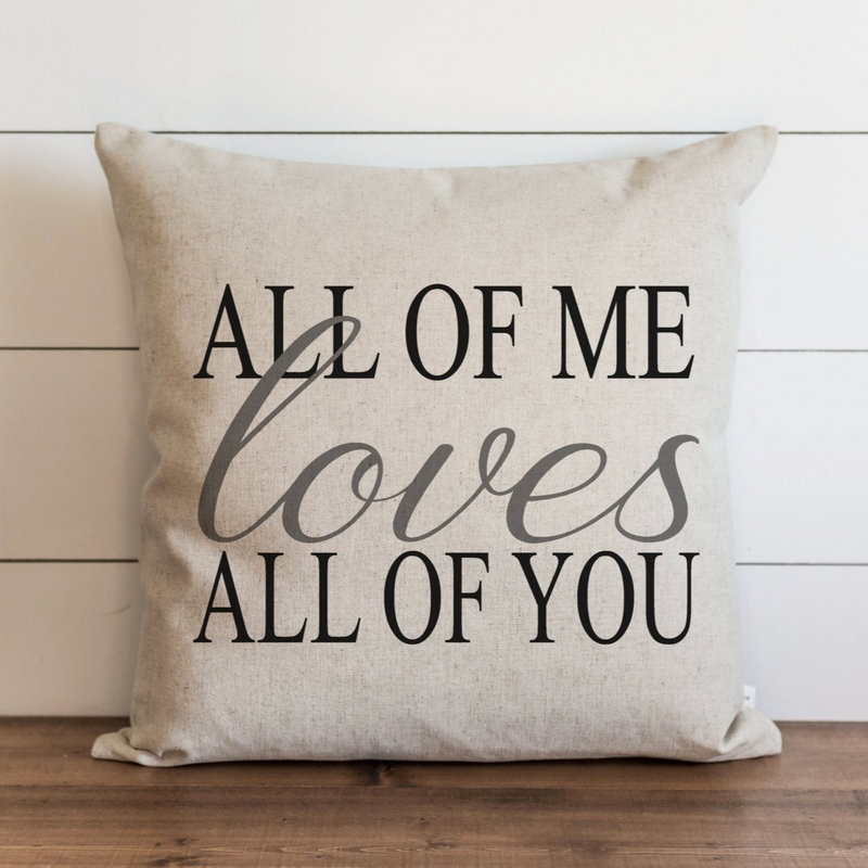 All Of Me Loves All Of You Pillow Cover. - Porter Lane Home