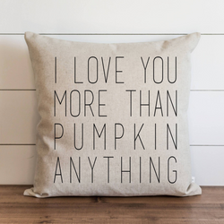 I Love You More Than Pumpkin Anything Pillow Cover. - Porter Lane Home