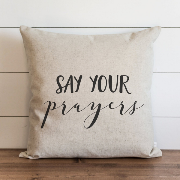 Say Your Prayers Pillow Cover.
