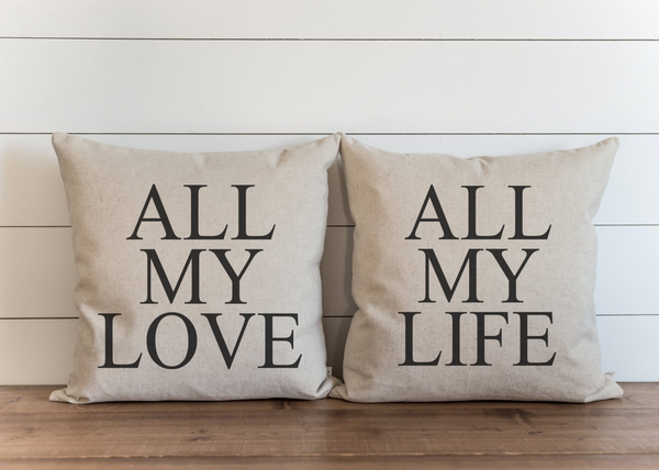 All My Love_All My Life Pillow Cover. - Porter Lane Home