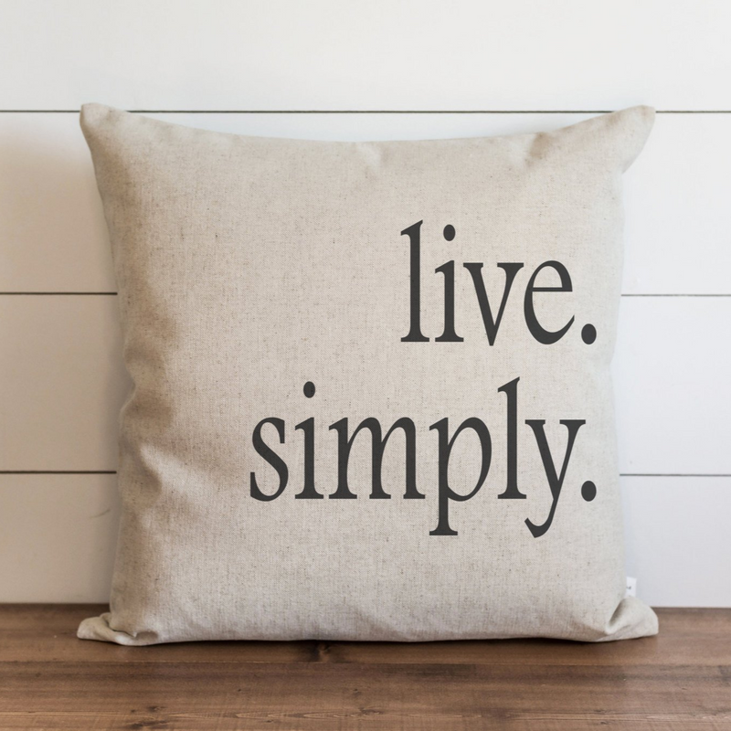 Live Simply Pillow Cover. - Porter Lane Home