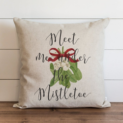Meet Me Under The Mistletoe Pillow Cover. - Porter Lane Home