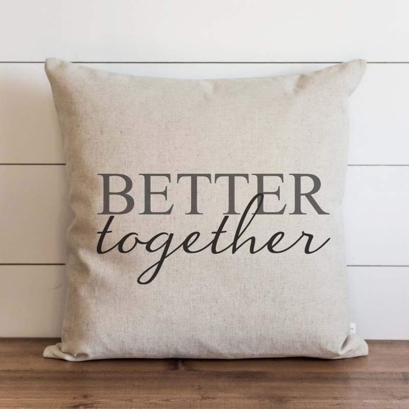Better Together Pillow Cover. - Porter Lane Home