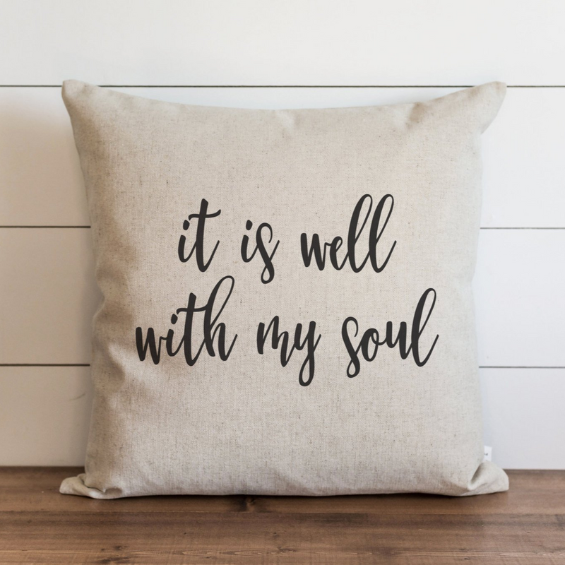 It Is Well With My Soul Pillow Cover. - Porter Lane Home