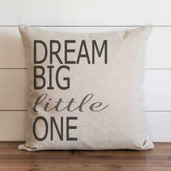 Dream Big Little One Pillow Cover. - Porter Lane Home