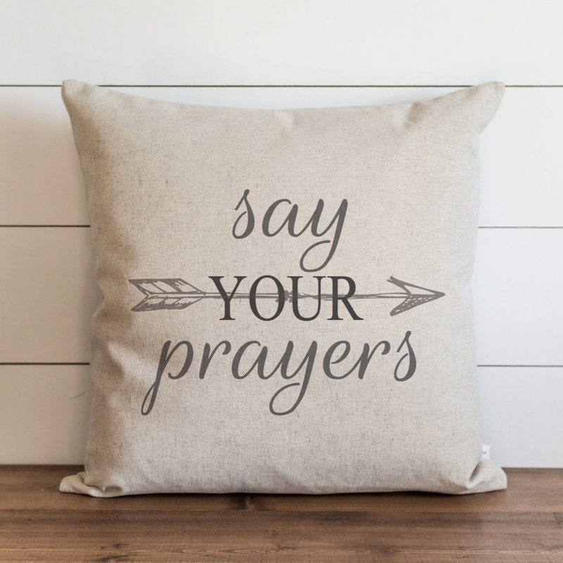 Say Your Prayers Pillow Cover. - Porter Lane Home
