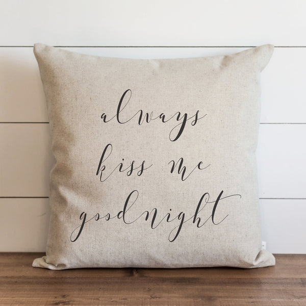 Always Kiss Me Goodnight Pillow Cover. - Porter Lane Home