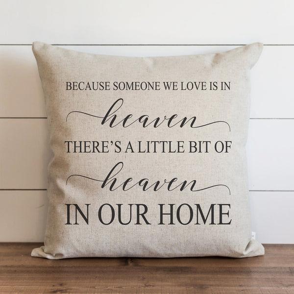 Because Someone We Love is in Heaven {Style 2} Pillow Cover. - Porter Lane Home