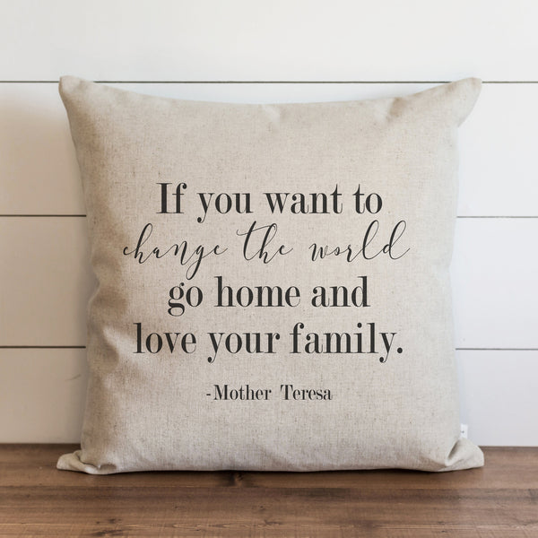 If You Want to Change The World Pillow Cover. - Porter Lane Home
