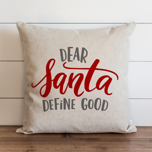 Dear Santa Define Good Pillow Cover. - Porter Lane Home