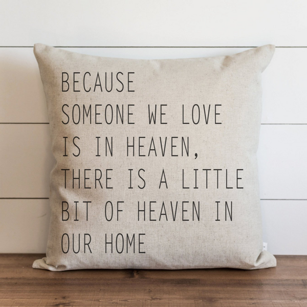 Because Someone We Love is in Heaven Pillow Cover. - Porter Lane Home