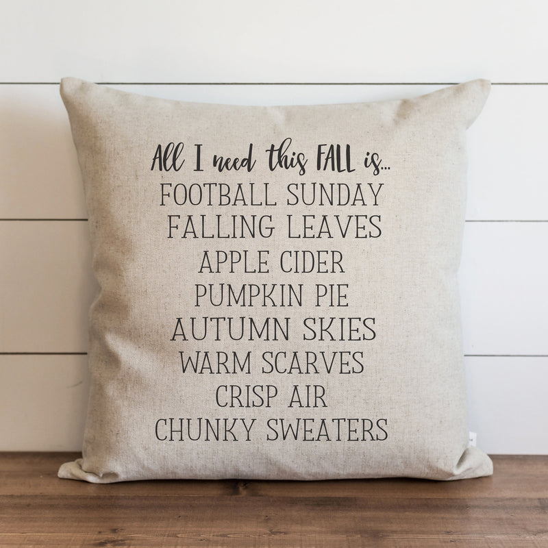 All I Need This Fall Pillow Cover - Porter Lane Home