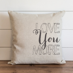 Love You More Pillow Cover. - Porter Lane Home