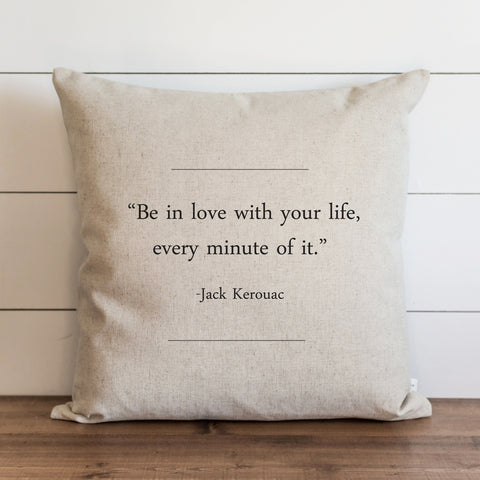 be in love with your life quote throw pillow