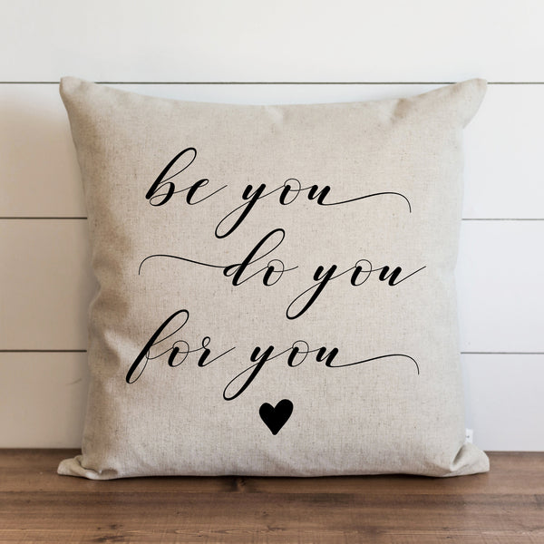 Be You. Do You. For You. Pillow Cover. - Porter Lane Home