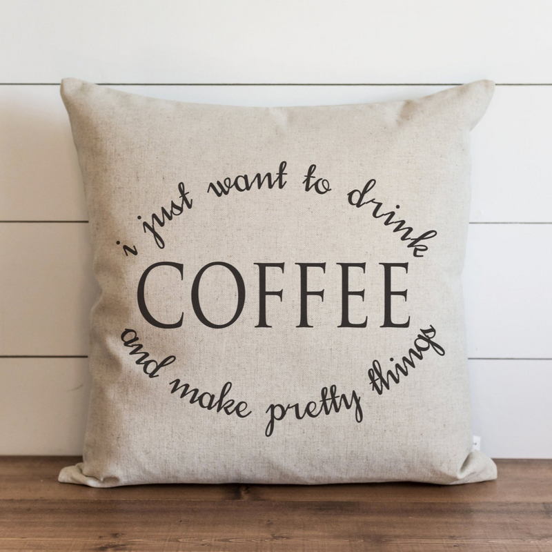 Drink Coffee Pillow Cover. - Porter Lane Home
