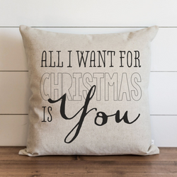 All I Want For Christmas Is You Pillow Cover. - Porter Lane Home