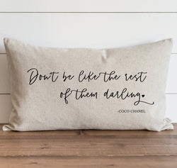 Don't Be Like The Rest Of Them Pillow Cover. - Porter Lane Home