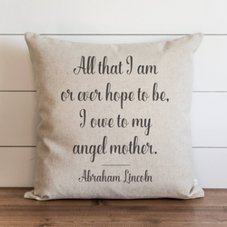 Mother's Day Gift All That I Am Pillow Cover. - Porter Lane Home