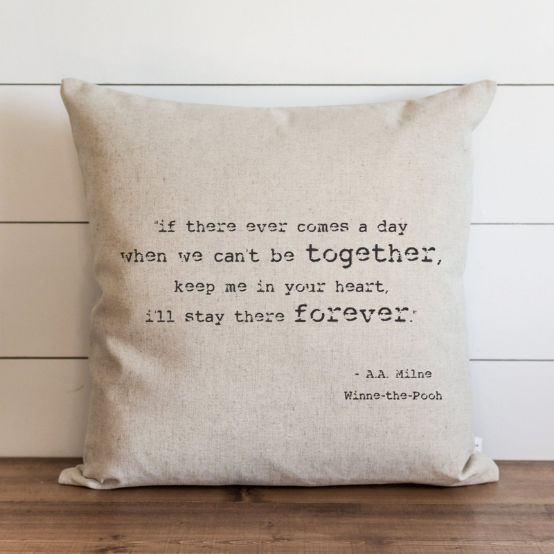 If There Ever Comes A Day Pillow Cover. - Porter Lane Home