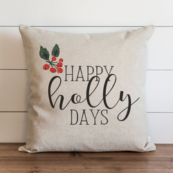 Happy Holly Days Pillow Cover. - Porter Lane Home