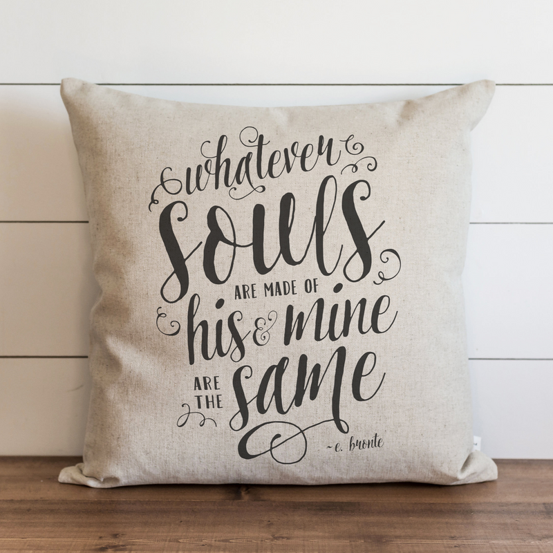 Whatever Souls Are Made Of 20 x 20 Pillow Cover.