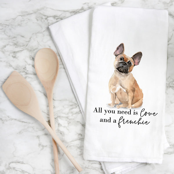 All You Need {Frenchie} Tea Towel