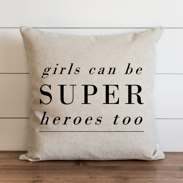 Girls Can Be Superheros Too Pillow Cover. - Porter Lane Home