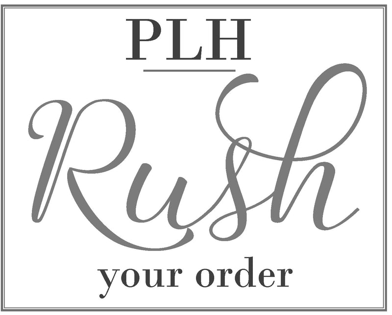Rush Your Order - Porter Lane Home