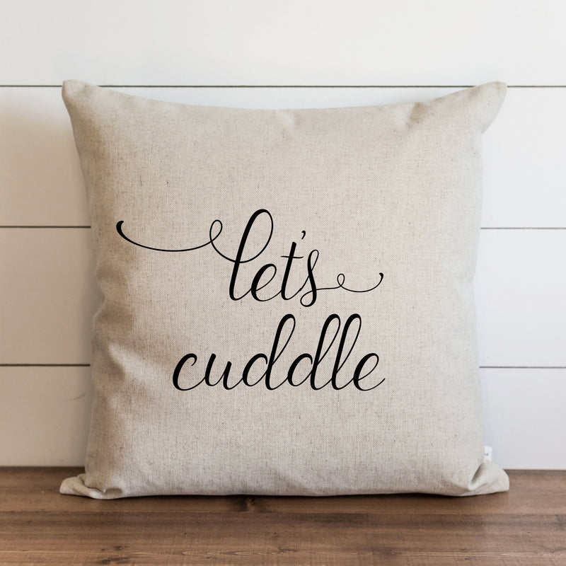 Let's Cuddle Pillow Cover. - Porter Lane Home