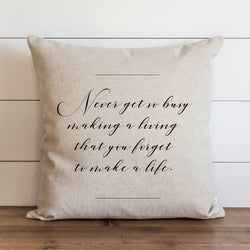 Never Get So Busy Pillow Cover. - Porter Lane Home
