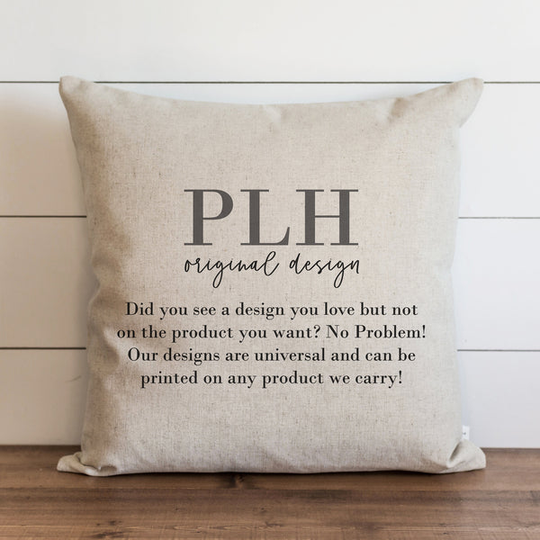 PLH Original Design of Your Choice Pillow Cover.