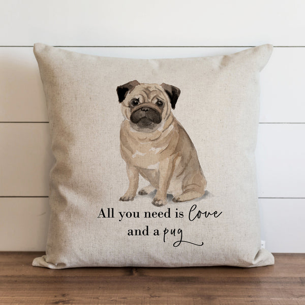 All You Need is Love {Pug} Pillow Cover. - Porter Lane Home