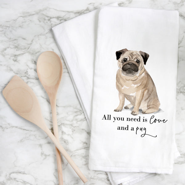 All You Need {Pug} Tea Towel - Porter Lane Home