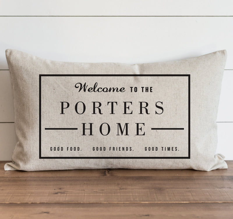Custom Welcome to The {Last Name} Home Pillow Cover. - Porter Lane Home