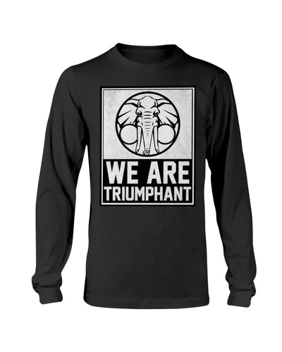 We Are Triumphant - Long Sleeve