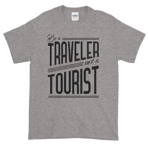 Be a Traveler, Not a Tourist Tee