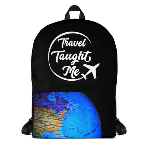 Travel Taught Me - Backpack