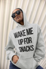 Wake Me Up For Snacks Hoodie